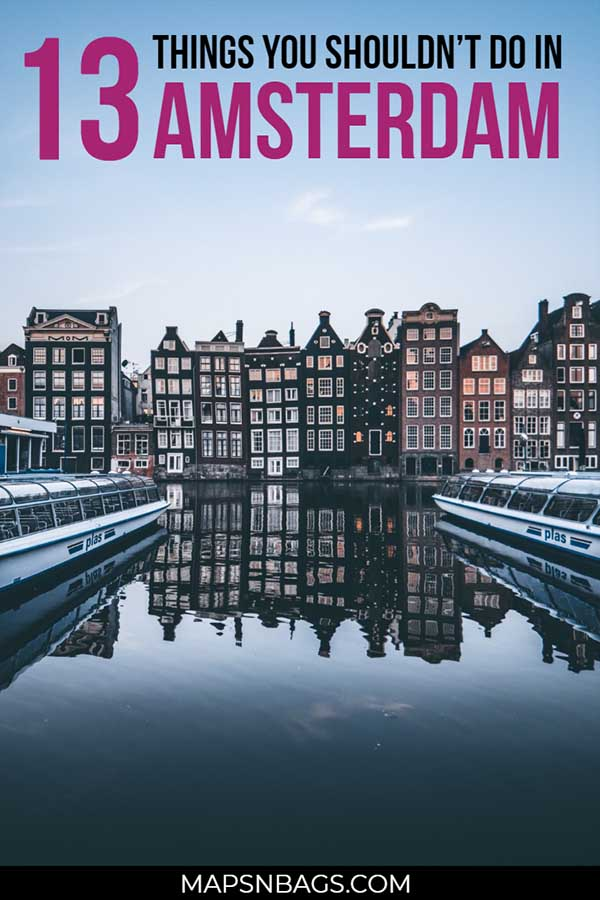 This is a local's guide to things you shouldn't do while in Amsterdam in order to don't get yourself into problems (or even other people). Read it carefully! There are many things that you shouldn't do in Amsterdam, not matter what! These tips will help you get the best out of your trip to Amsterdam and to be safe! #Amsterdam #Netherlands #travel #holland #Europe #softdrugs #coffeeshop #hash #canals #responsibletourist
