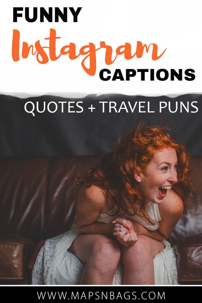 Most of us struggle to find funny Instagram captions or even just good captions for selfies. For that reason, I've created a list with the best travel puns and inspiring quotes for your Instagram caption! #countries #Funny #Instagram #SocialMedia #Jokes #Puns #Travel #Captions #Smile #lmfao #smile #Friends #Humor #Hilarious #Fun