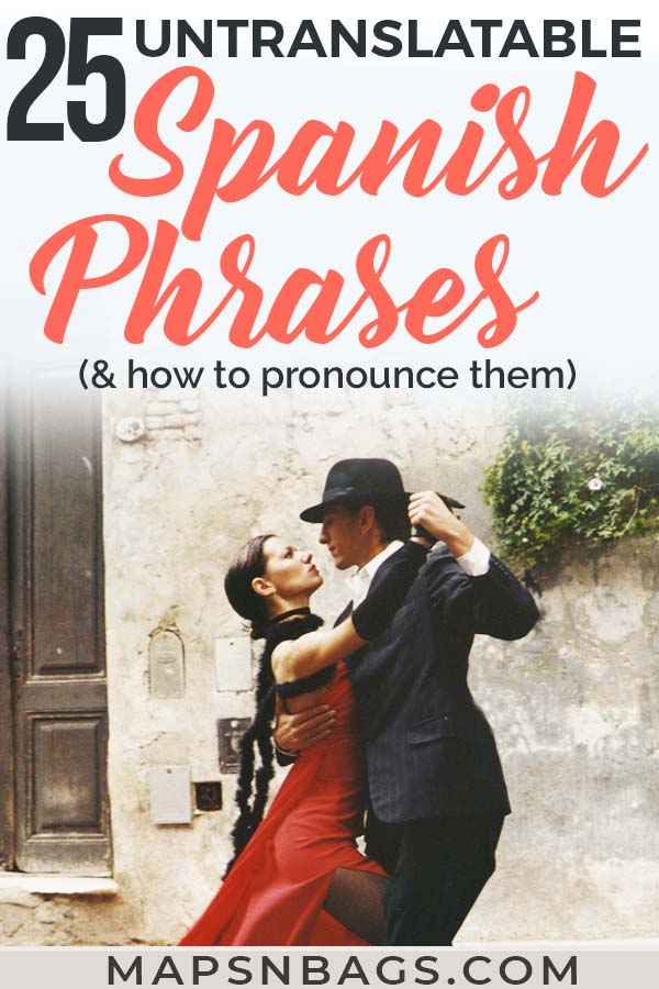 Curious about the 25 Spanish words with no English translation? Check out this funny list then! Also, the phonetic syllables so you know how to pronounce them. Read more! #Spanish #Words #Learn