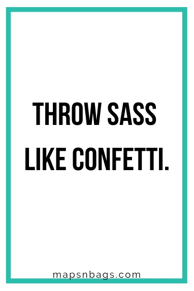 "Sassy quote for Instagram written in black on a white background ""Throw sass like confetti""."
